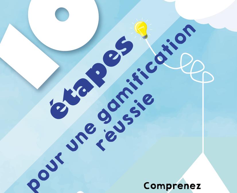 Gamification : 10 étapes pour la mettre en place